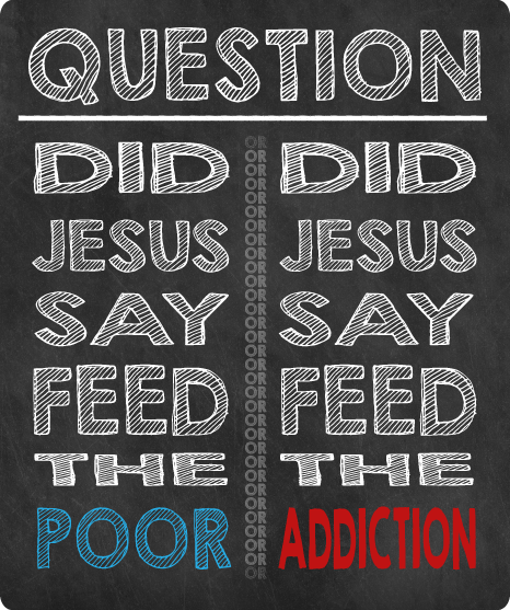 Did Jesus Say Feed The Poor? Or, Did Jesus Say Feed The